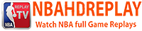 Watch NBA REPLAYS FULL GAME Online Free – NBA Replay TV