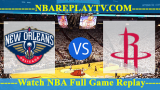 Houston Rockets vs New Orleans Pelicans – Oct 17, 2018