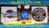 Playoffs – Cleveland Cavaliers vs Toronto Raptors – May 07, 2018