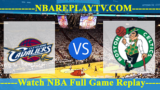 EAST FINALS – GAME 2 Cleveland Cavaliers vs Boston Celtics – May 15, 2018