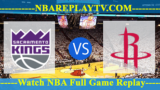 Houston Rockets vs Sacramento Kings – Apr 11, 2018