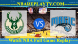 Orlando Magic vs Milwaukee Bucks – Apr 09, 2018