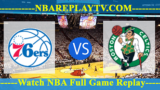 Playoffs – Philadelphia 76ers vs Boston Celtics – May 09, 2018