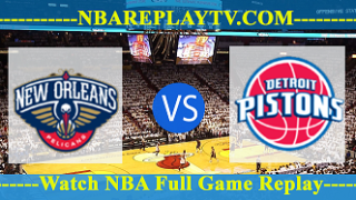 New Orleans Pelicans vs Detroit Pistons – July 9, 2018