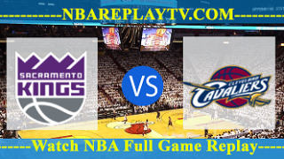Sacramento Kings vs Cleveland Cavaliers – July 11, 2018