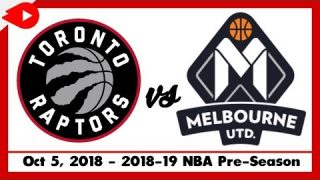 Melbourne United vs Toronto Raptors – Oct 05, 2018